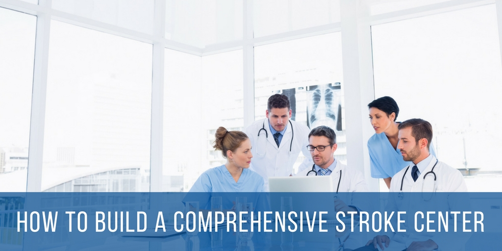 How to Build a Comprehensive Stroke Center